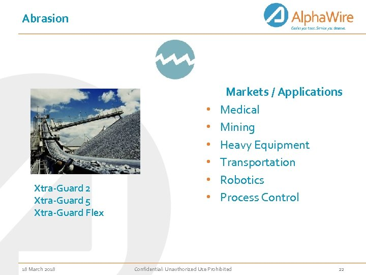 Abrasion Xtra-Guard 2 Xtra-Guard 5 Xtra-Guard Flex 18 March 2018 • • • Markets
