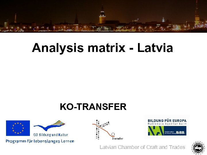 Analysis matrix - Latvia KO-TRANSFER Latvian Chamber of Craft and Trades