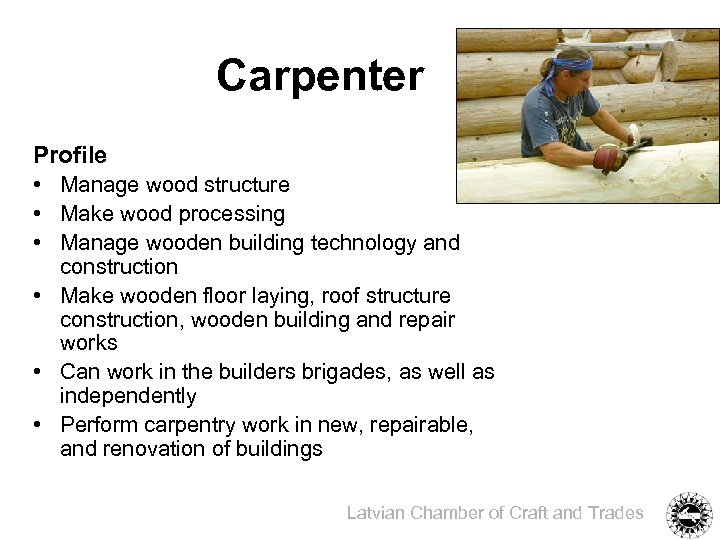 Carpenter Profile • Manage wood structure • Make wood processing • Manage wooden building