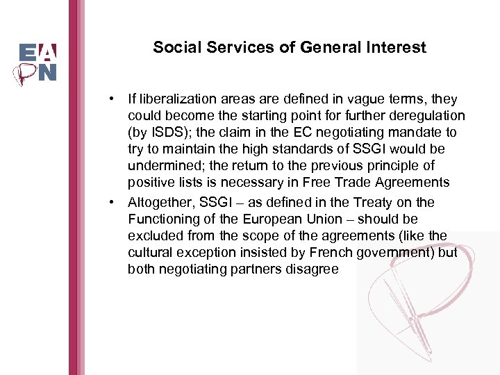 Social Services of General Interest • If liberalization areas are defined in vague terms,