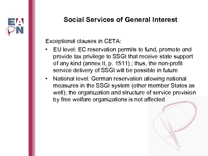 Social Services of General Interest Exceptional clauses in CETA: • EU level: EC reservation