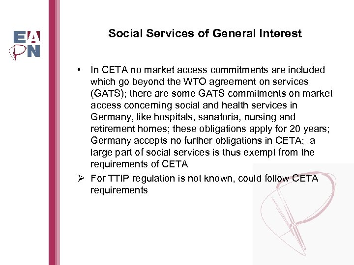 Social Services of General Interest • In CETA no market access commitments are included
