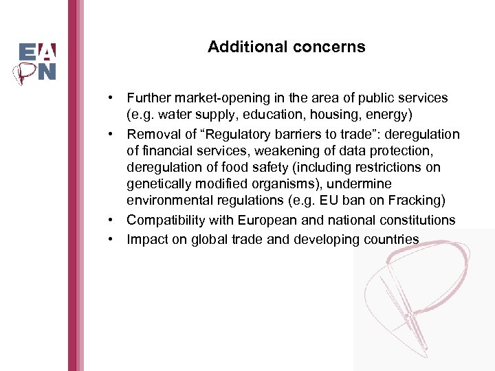 Additional concerns • Further market-opening in the area of public services (e. g. water