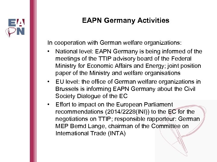 EAPN Germany Activities In cooperation with German welfare organizations: • National level: EAPN Germany