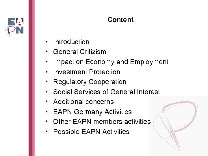 Content • • • Introduction General Critizism Impact on Economy and Employment Investment Protection