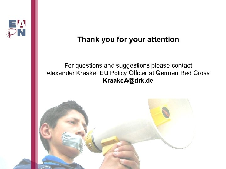 Thank you for your attention For questions and suggestions please contact Alexander Kraake, EU