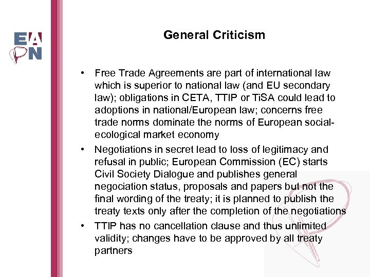 General Criticism • Free Trade Agreements are part of international law which is superior