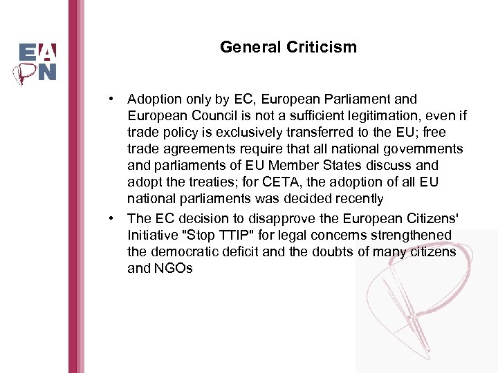 General Criticism • Adoption only by EC, European Parliament and European Council is not
