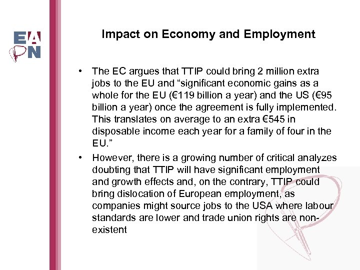 Impact on Economy and Employment • The EC argues that TTIP could bring 2