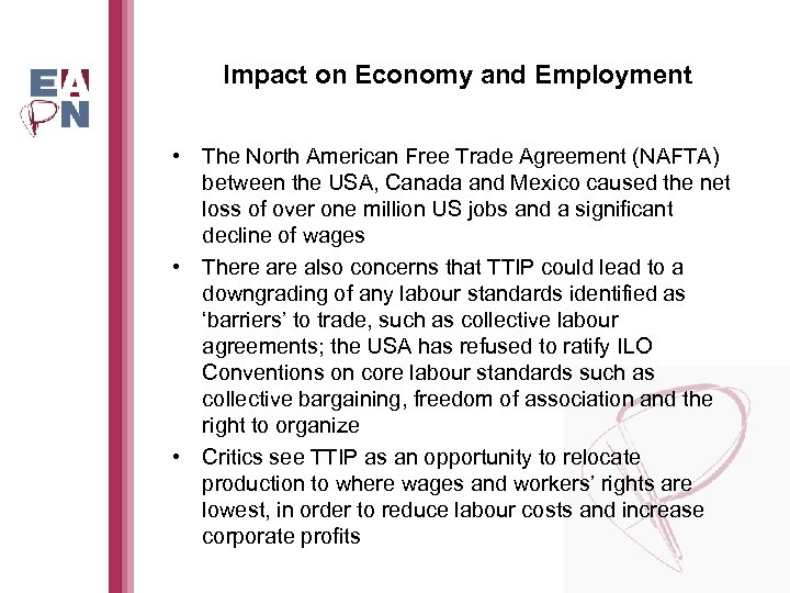 Impact on Economy and Employment • The North American Free Trade Agreement (NAFTA) between