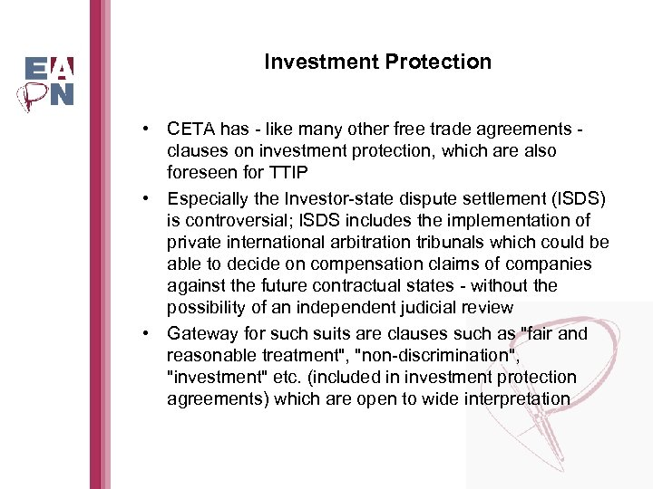 Investment Protection • CETA has - like many other free trade agreements clauses on
