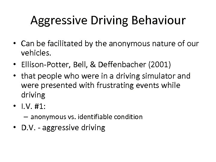 Aggressive Driving Behaviour • Can be facilitated by the anonymous nature of our vehicles.