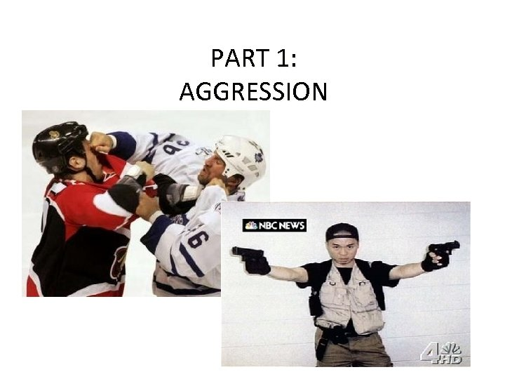 PART 1: AGGRESSION