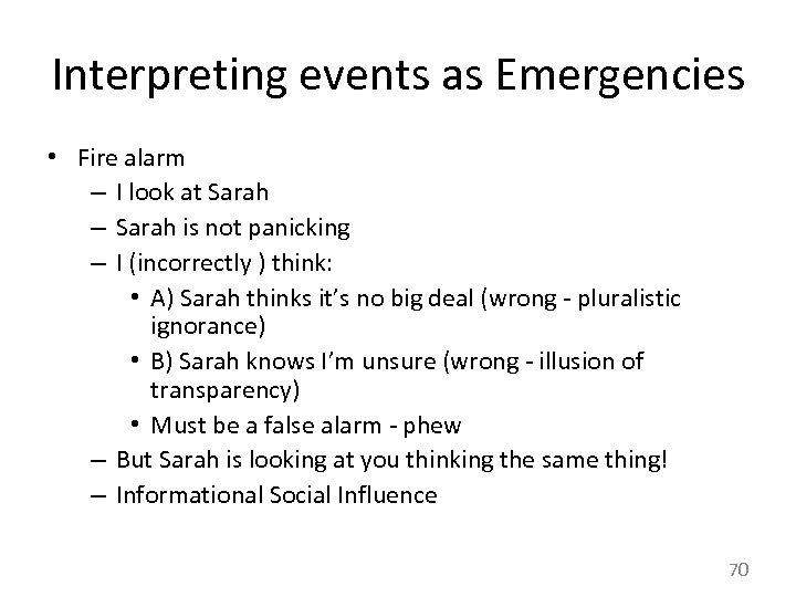 Interpreting events as Emergencies • Fire alarm – I look at Sarah – Sarah