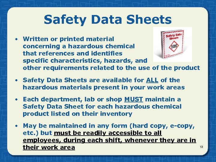 Safety Data Sheets • Written or printed material concerning a hazardous chemical that references