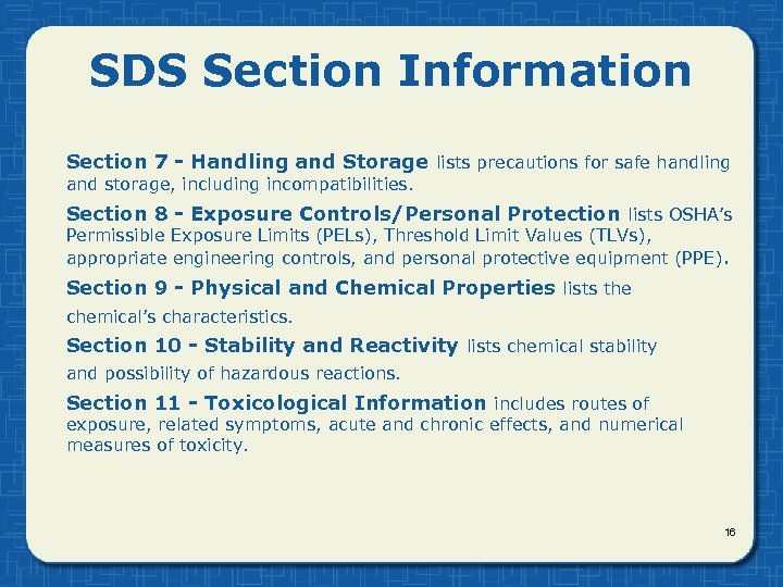 SDS Section Information Section 7 - Handling and Storage lists precautions for safe handling