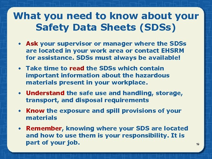 What you need to know about your Safety Data Sheets (SDSs) • Ask your