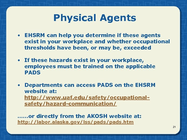 Physical Agents • EHSRM can help you determine if these agents exist in your