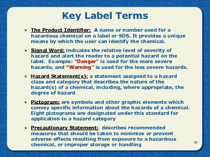 Key Label Terms • The Product Identifier: A name or number used for a