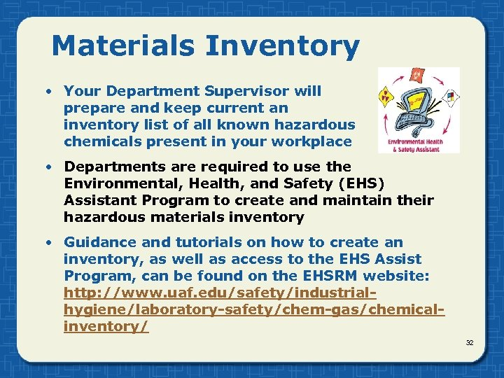 Materials Inventory • Your Department Supervisor will prepare and keep current an inventory list
