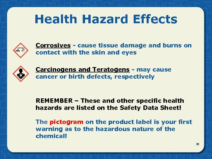 Health Hazard Effects Corrosives - cause tissue damage and burns on contact with the