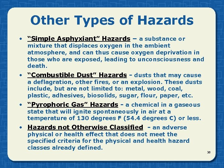 "Other Types of Hazards • ""Simple Asphyxiant"" Hazards – a substance or mixture that"