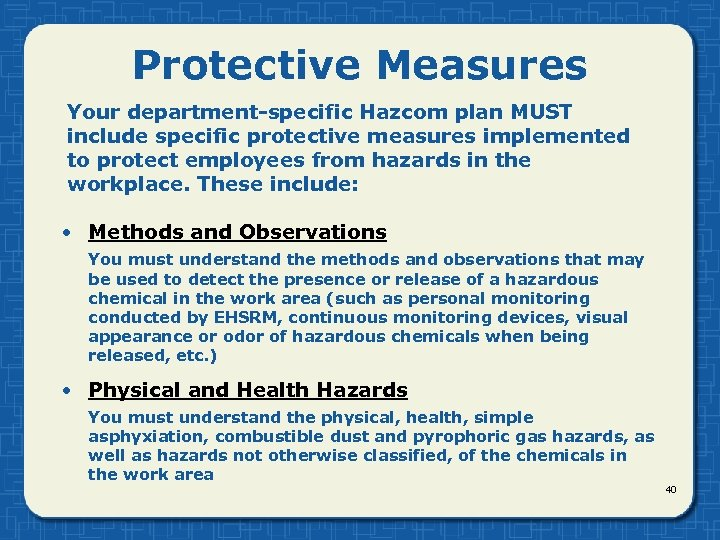 Protective Measures Your department-specific Hazcom plan MUST include specific protective measures implemented to protect