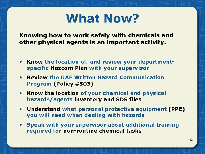 What Now? Knowing how to work safely with chemicals and other physical agents is