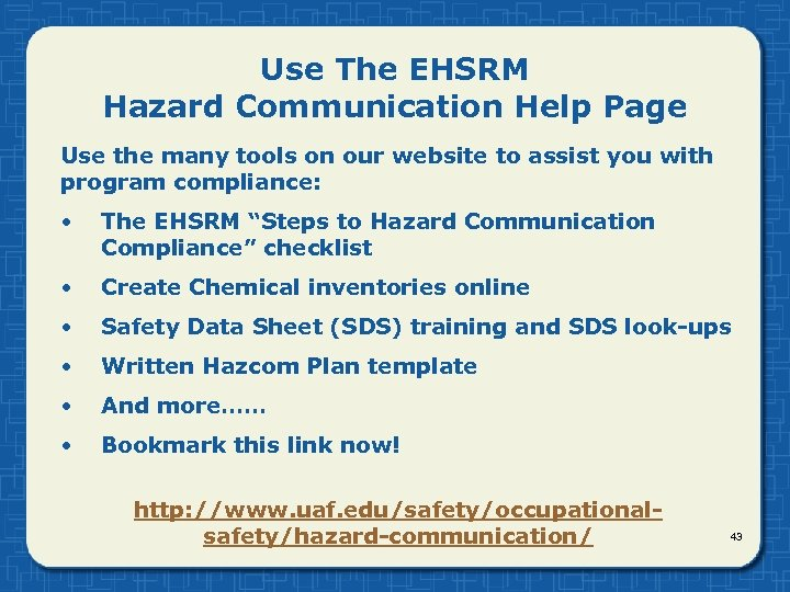 Use The EHSRM Hazard Communication Help Page Use the many tools on our website