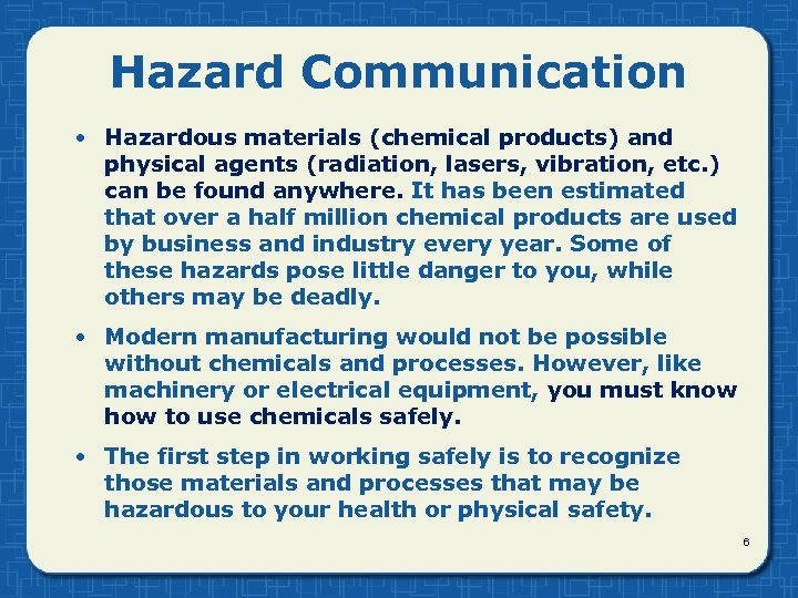 Hazard Communication • Hazardous materials (chemical products) and physical agents (radiation, lasers, vibration, etc.