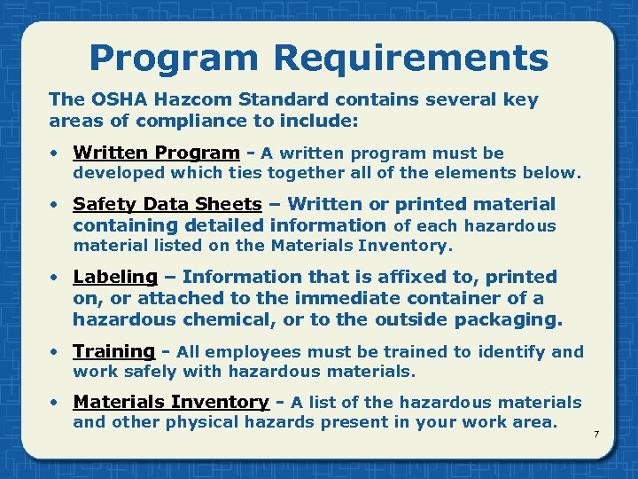 Program Requirements The OSHA Hazcom Standard contains several key areas of compliance to include: