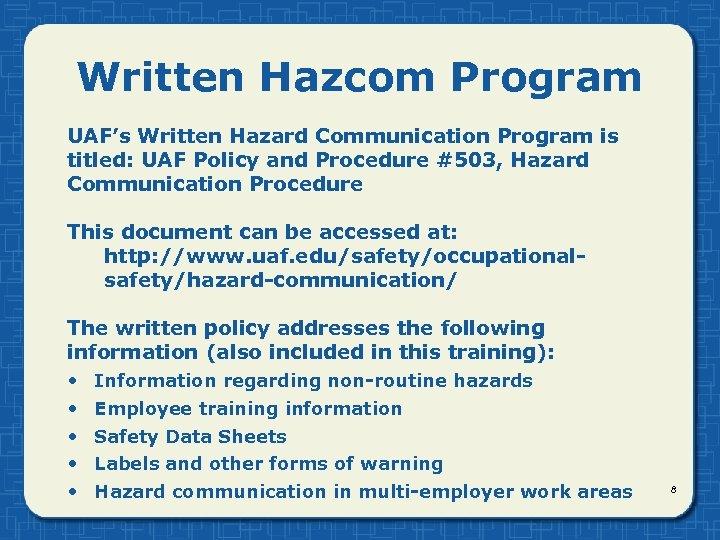 Written Hazcom Program UAF's Written Hazard Communication Program is titled: UAF Policy and Procedure