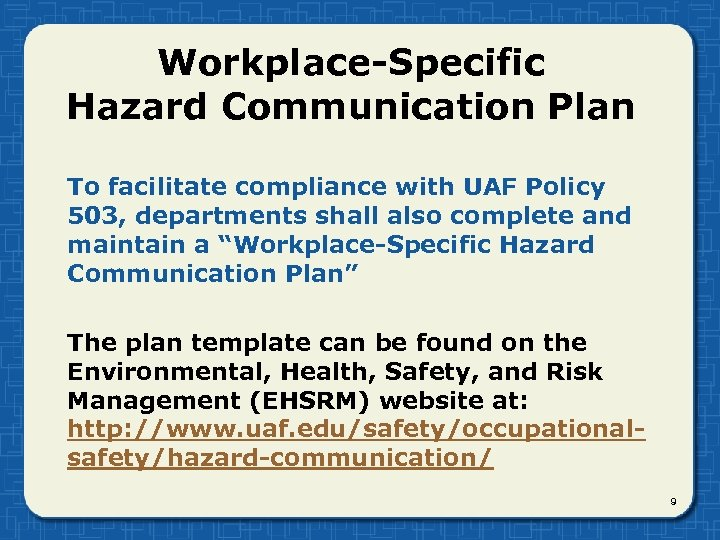 Workplace-Specific Hazard Communication Plan To facilitate compliance with UAF Policy 503, departments shall also