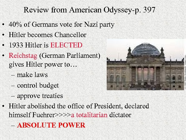 Review from American Odyssey-p. 397 • • 40% of Germans vote for Nazi party