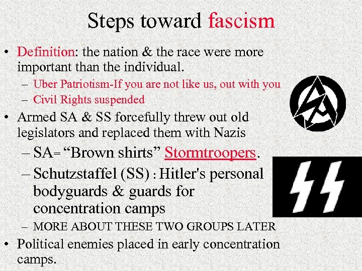 Steps toward fascism • Definition: the nation & the race were more important than