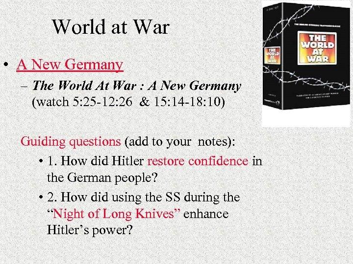 World at War • A New Germany – The World At War : A