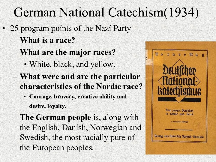 German National Catechism(1934) • 25 program points of the Nazi Party – What is