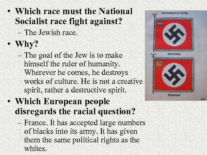 • Which race must the National Socialist race fight against? – The Jewish