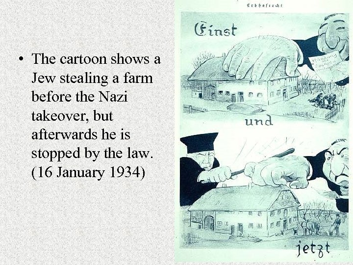 • The cartoon shows a Jew stealing a farm before the Nazi takeover,