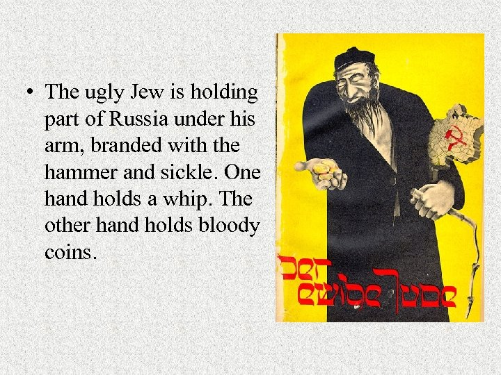 • The ugly Jew is holding part of Russia under his arm, branded