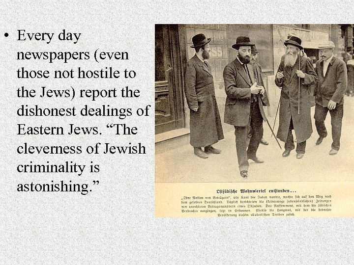 • Every day newspapers (even those not hostile to the Jews) report the