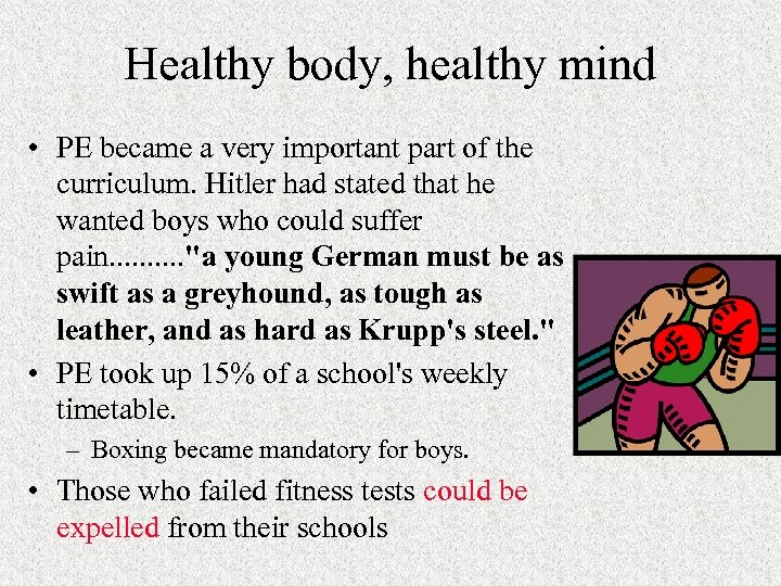 Healthy body, healthy mind • PE became a very important part of the curriculum.