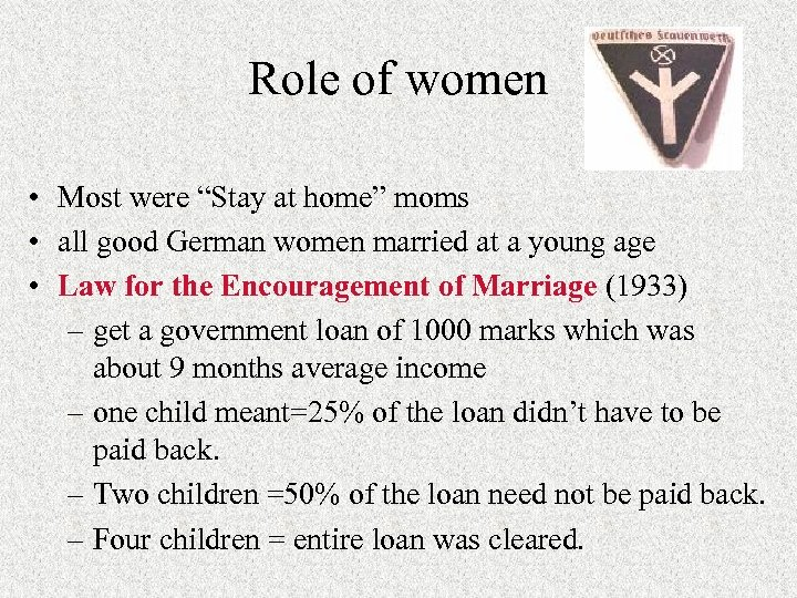 """Role of women • Most were """"Stay at home"""" moms • all good German"""
