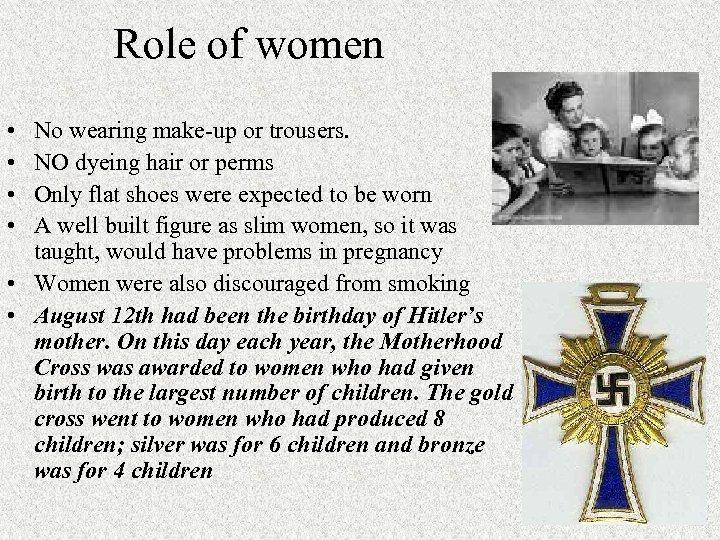 Role of women • • No wearing make-up or trousers. NO dyeing hair or