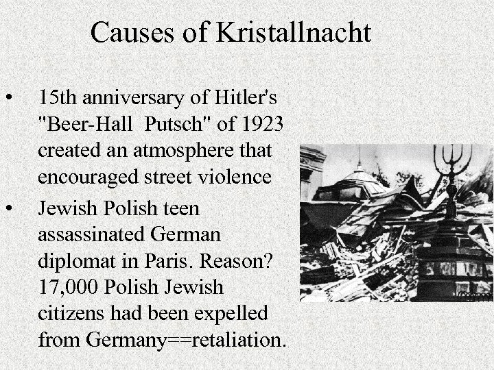Causes of Kristallnacht • • 15 th anniversary of Hitler's