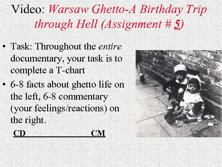 Video: Warsaw Ghetto-A Birthday Trip through Hell (Assignment # 5) • Task: Throughout the