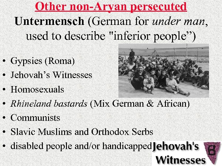 Other non-Aryan persecuted Untermensch (German for under man, used to describe