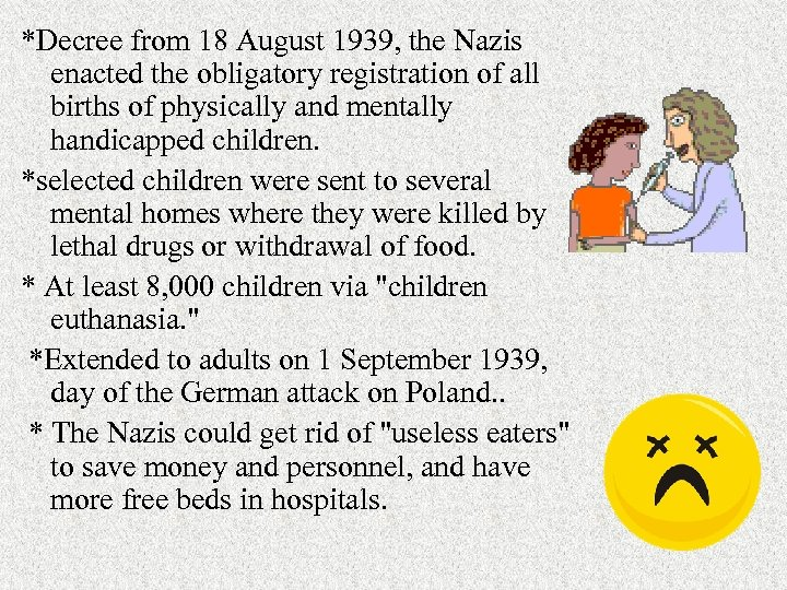 *Decree from 18 August 1939, the Nazis enacted the obligatory registration of all births