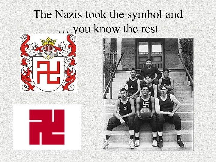 The Nazis took the symbol and …. you know the rest