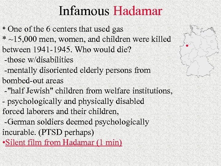 Infamous Hadamar * One of the 6 centers that used gas * ~15, 000